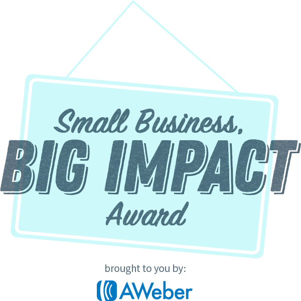 Small Business, Big Impact! Award, brought to you by AWeber
